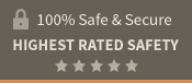 100% Safe & Secure. Highest Rated Safety